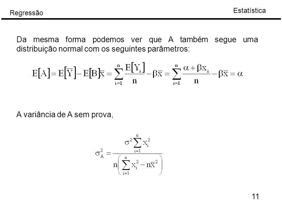 Da mesma forma podemos ver que A também segue uma distribuição normal com os seguintes parâmetros: