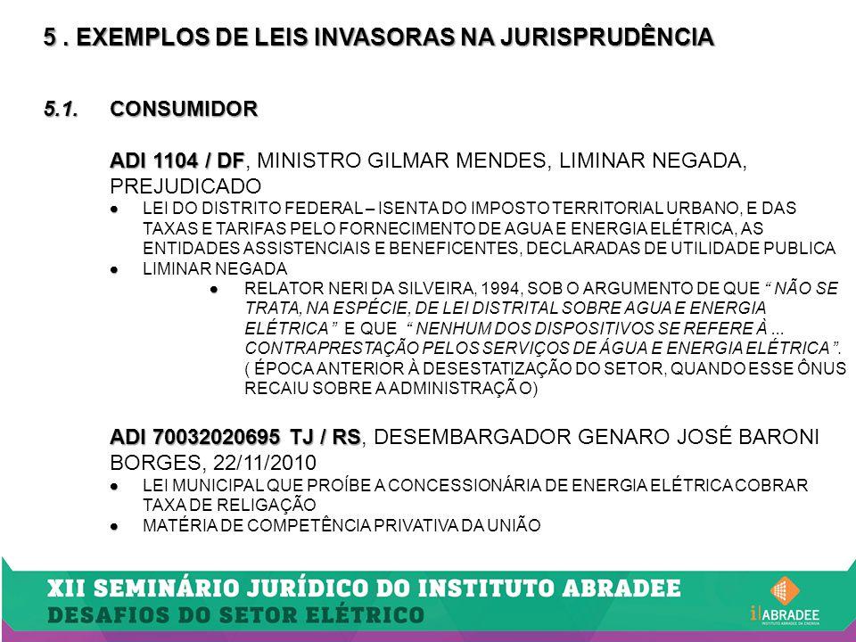 5 . EXEMPLOS DE LEIS INVASORAS NA JURISPRUDÊNCIA