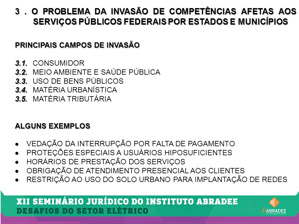 3. O PROBLEMA DA INVASÃO DE COMPETÊNCIAS AFETAS AOS