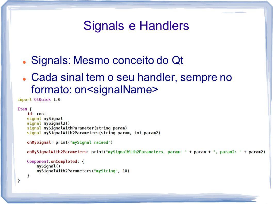 Signals e Handlers Signals: Mesmo conceito do Qt