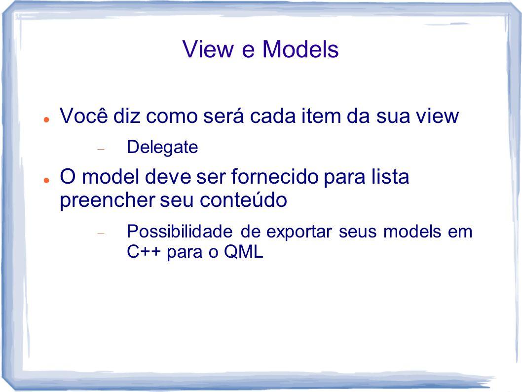 View e Models Você diz como será cada item da sua view