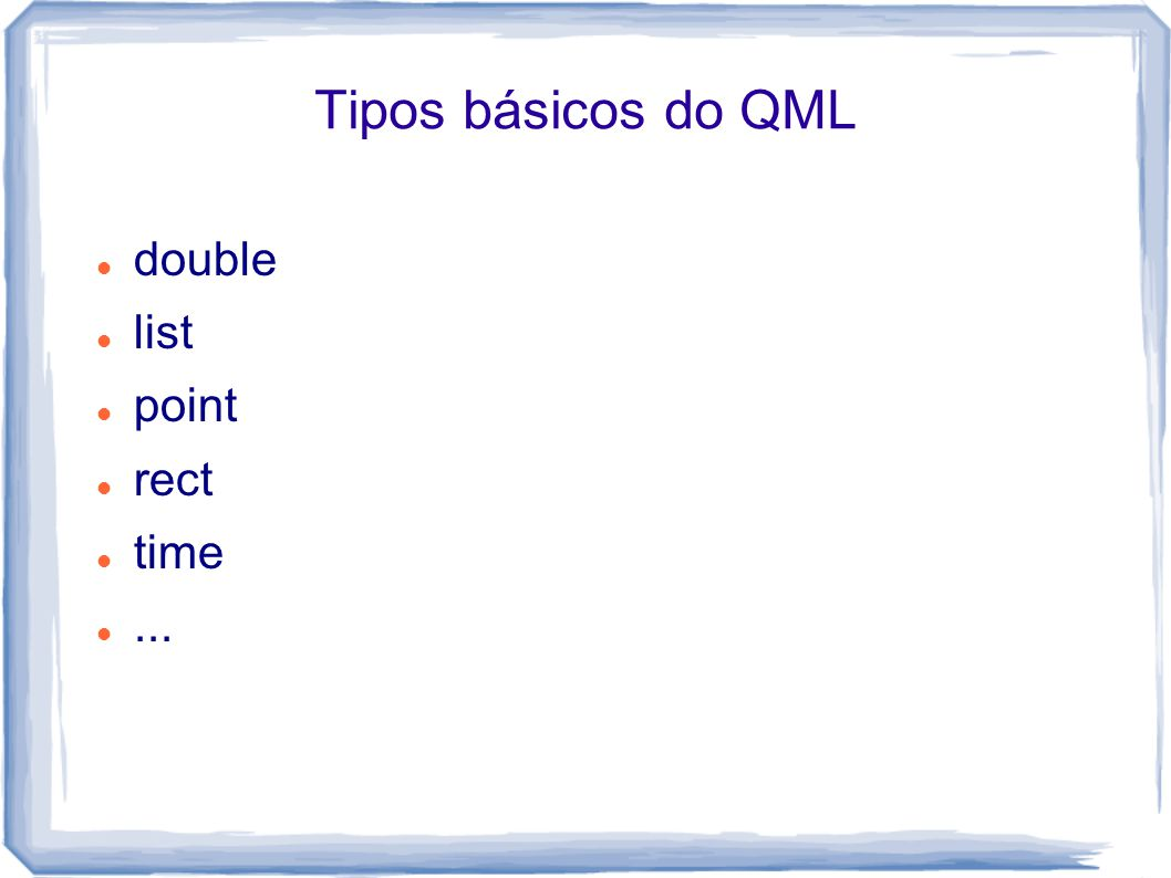 Tipos básicos do QML double list point rect time ...