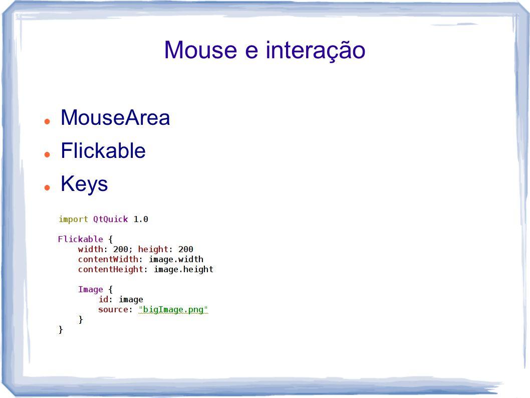 Mouse e interação MouseArea Flickable Keys