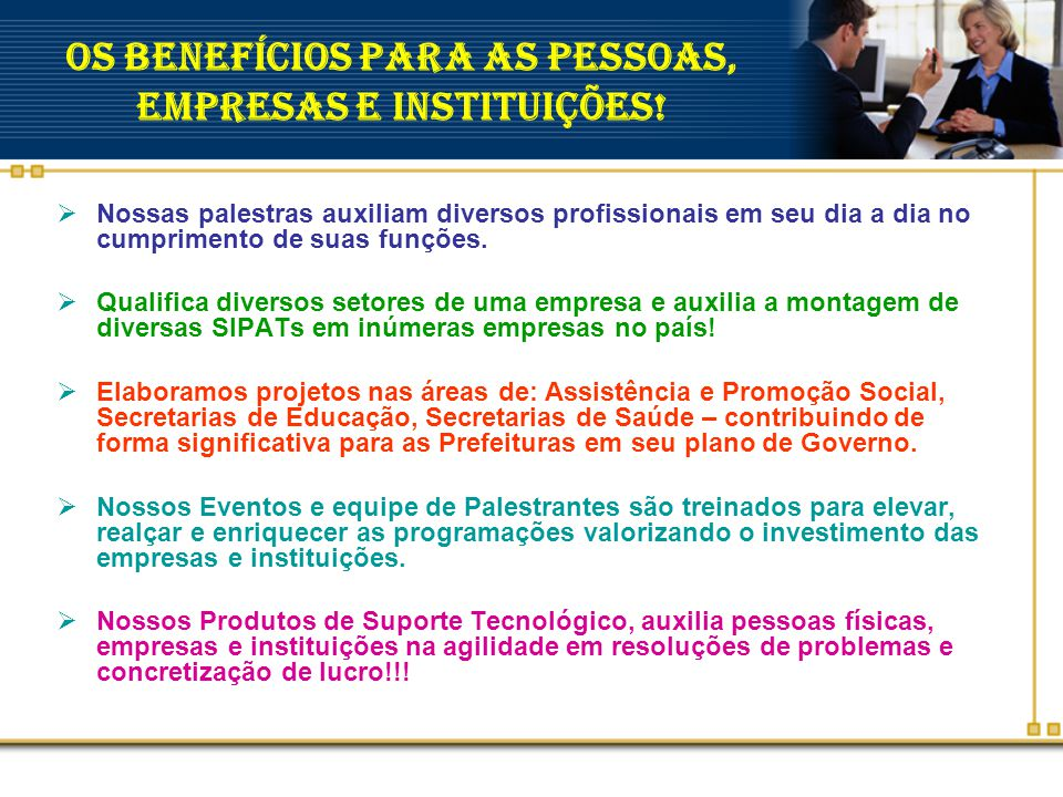 OS Benefícios para as Pessoas, Empresas e Instituições!