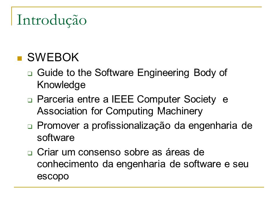 Introdução SWEBOK Guide to the Software Engineering Body of Knowledge