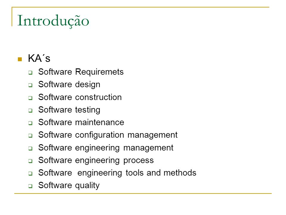 Introdução KA´s Software Requiremets Software design