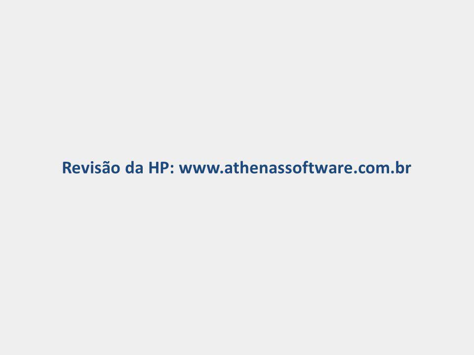 Revisão da HP: www.athenassoftware.com.br