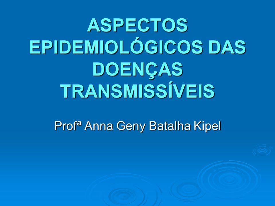 ASPECTOS EPIDEMIOLÓGICOS DAS DOENÇAS TRANSMISSÍVEIS