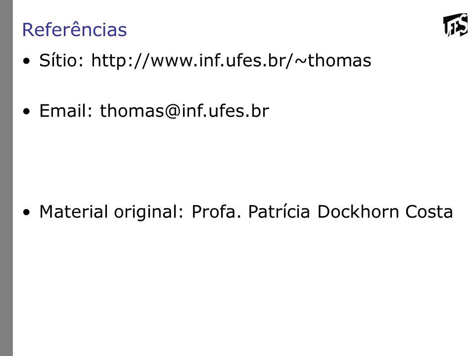 Referências Sítio: http://www.inf.ufes.br/~thomas