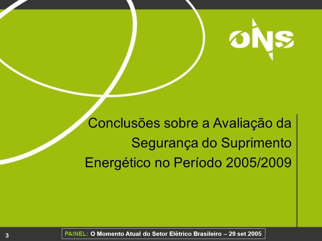 Conclusões sobre a Avaliação da Segurança do Suprimento Energético no Período 2005/2009