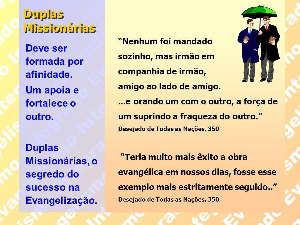 Duplas Missionárias Deve ser formada por afinidade.