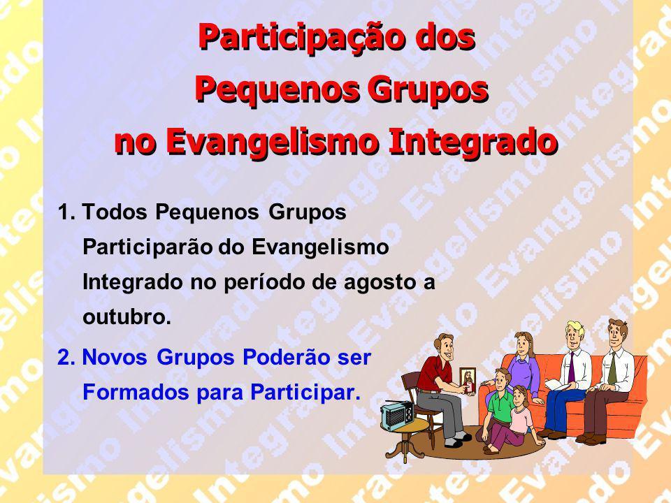 Participação dos Pequenos Grupos no Evangelismo Integrado