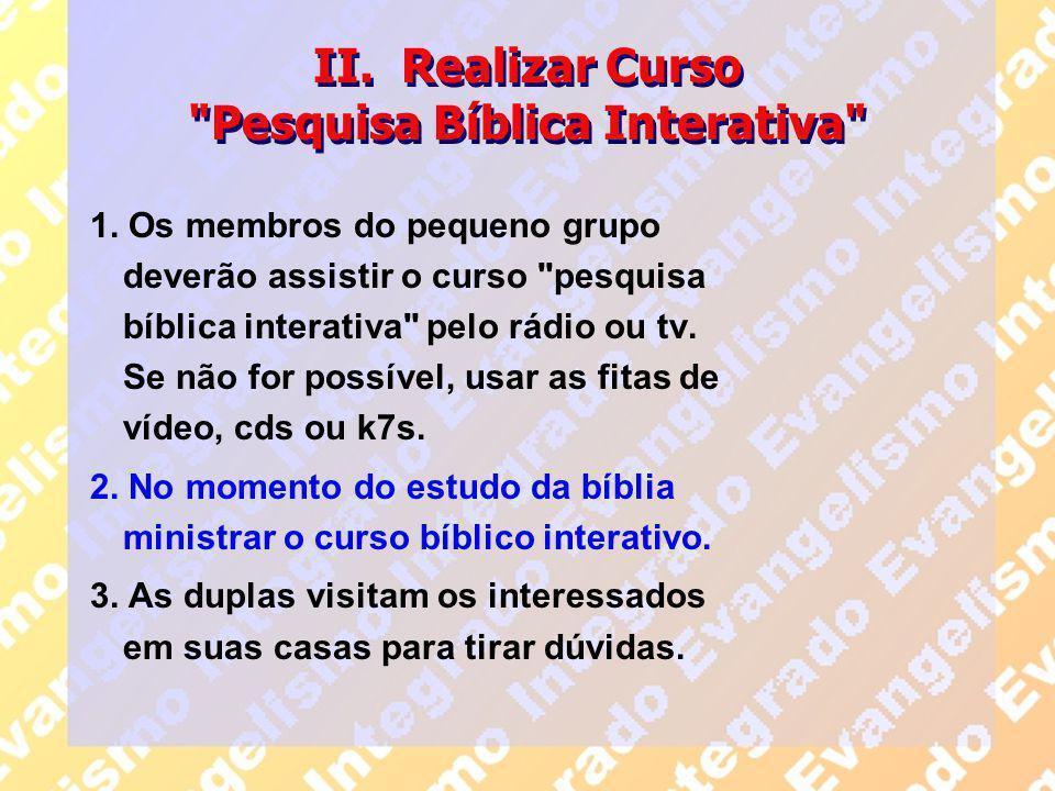 II. Realizar Curso Pesquisa Bíblica Interativa