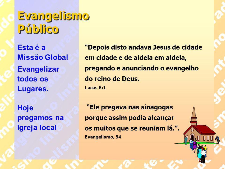 Evangelismo Público Esta é a Missão Global