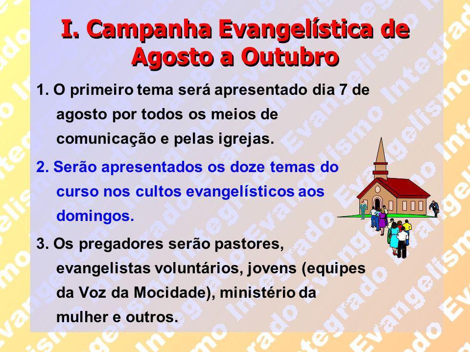 I. Campanha Evangelística de Agosto a Outubro
