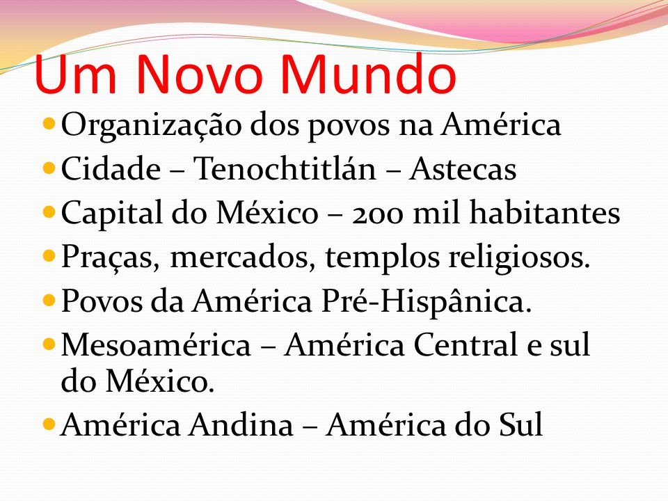 Um Novo Mundo Organização dos povos na América