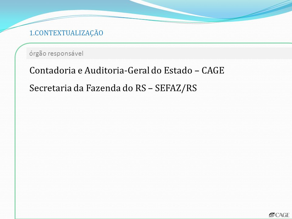 Contadoria e Auditoria-Geral do Estado – CAGE