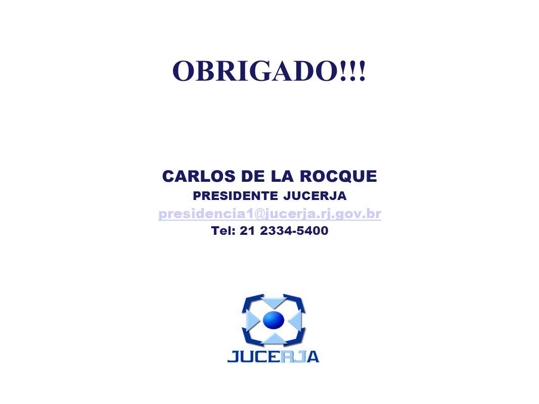 OBRIGADO!!! CARLOS DE LA ROCQUE presidencia1@jucerja.rj.gov.br