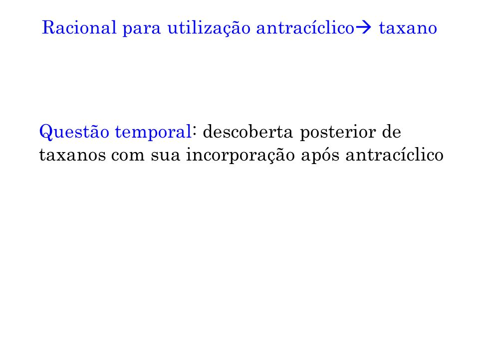 Racional para utilização antracíclico taxano