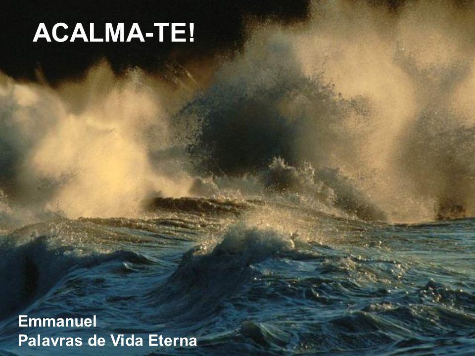 ACALMA-TE! Emmanuel Palavras de Vida Eterna