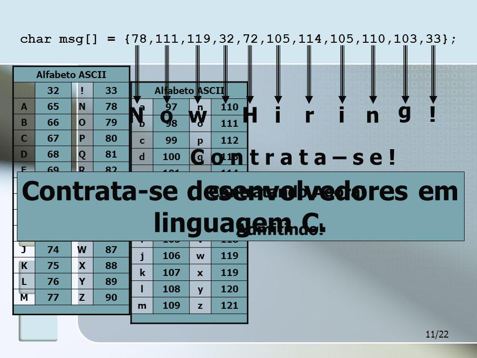 Contrata-se desenvolvedores em linguagem C.