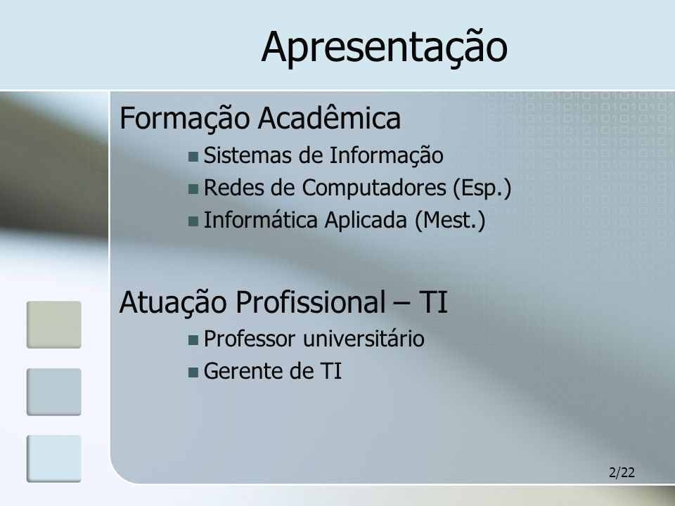 Apresentação Formação Acadêmica Atuação Profissional – TI