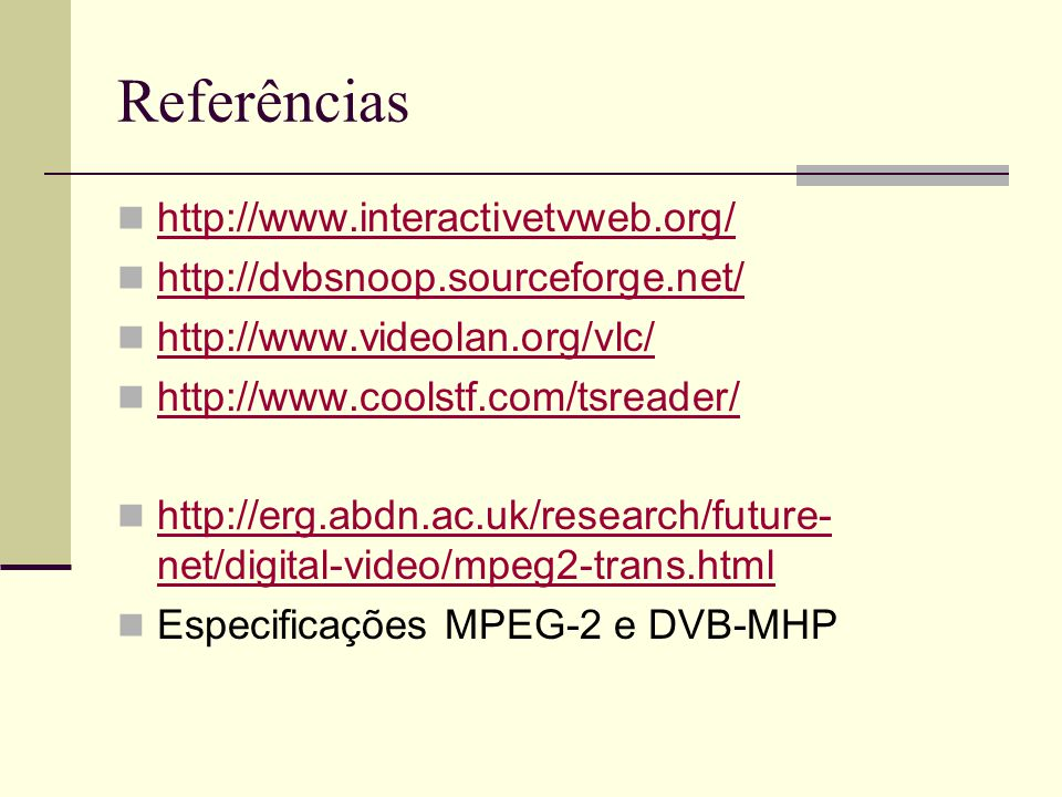 Referências http://www.interactivetvweb.org/
