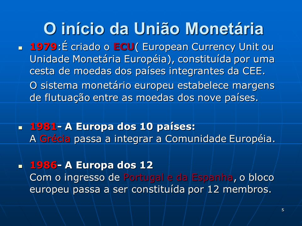 O início da União Monetária