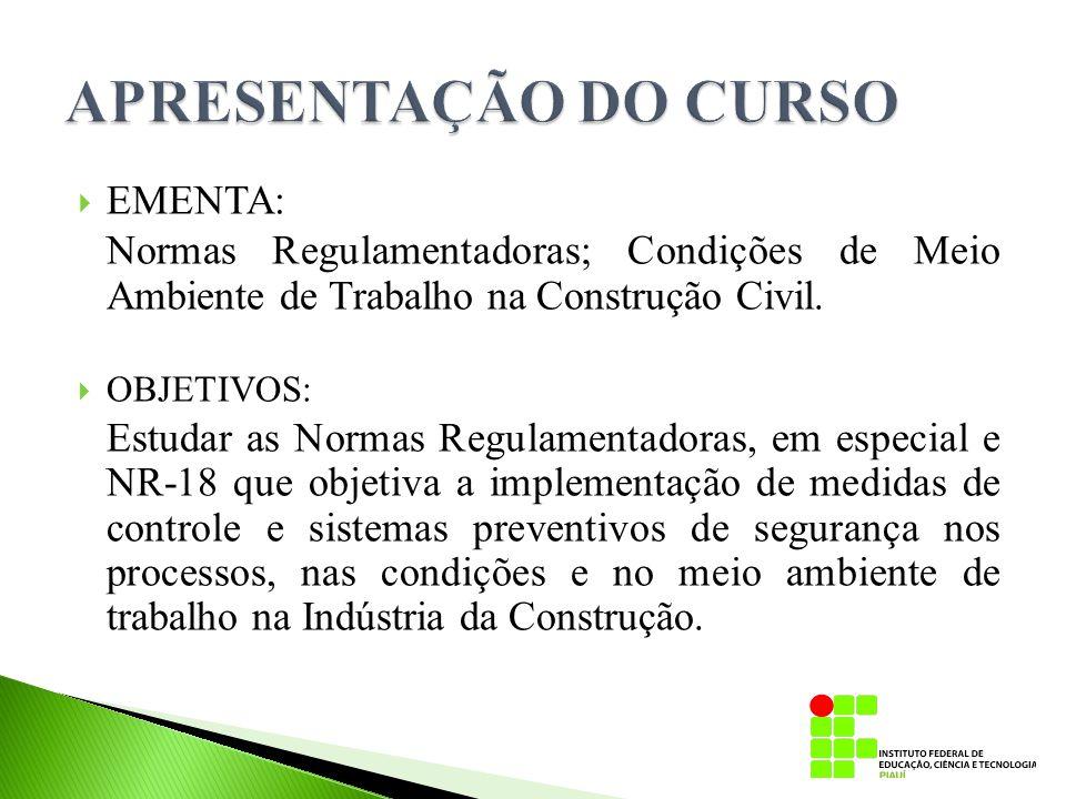 APRESENTAÇÃO DO CURSO EMENTA: