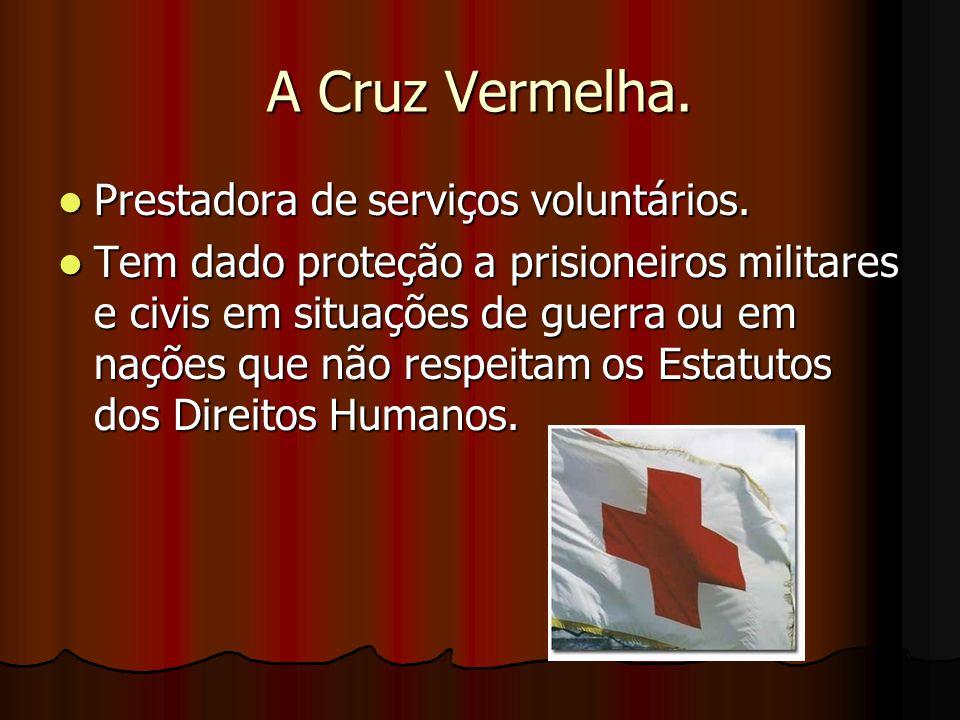 A Cruz Vermelha. Prestadora de serviços voluntários.