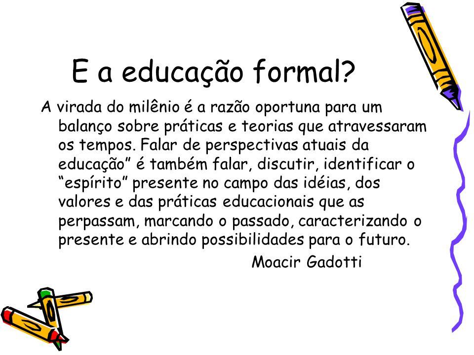 E a educação formal