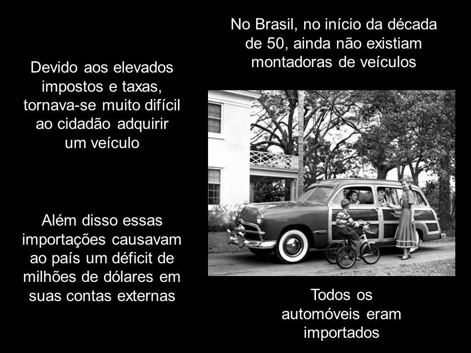 Todos os automóveis eram importados