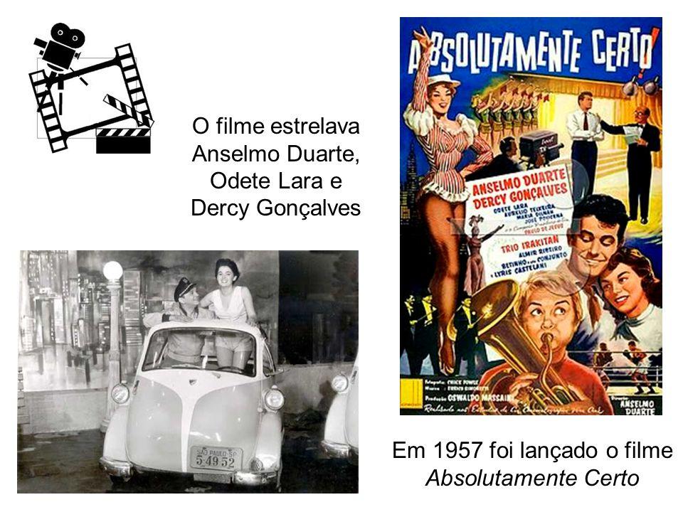 O filme estrelava Anselmo Duarte, Odete Lara e Dercy Gonçalves