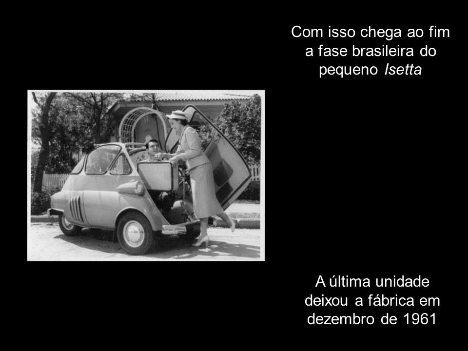 Com isso chega ao fim a fase brasileira do pequeno Isetta