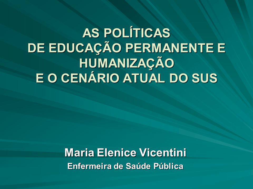 Maria Elenice Vicentini Enfermeira de Saúde Pública