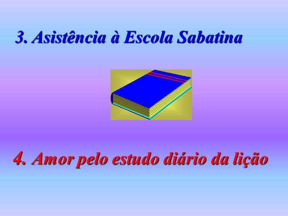 4. Amor pelo estudo diário da lição