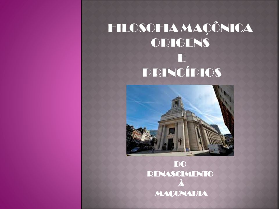 FILOSOFIA MAÇÔNICA ORIGENS E PRINCÍPIOS