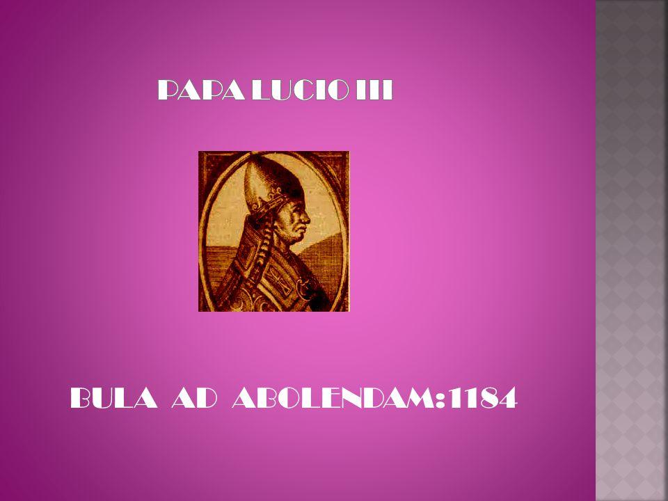 PAPA LUCIO III BULA AD ABOLENDAM:1184