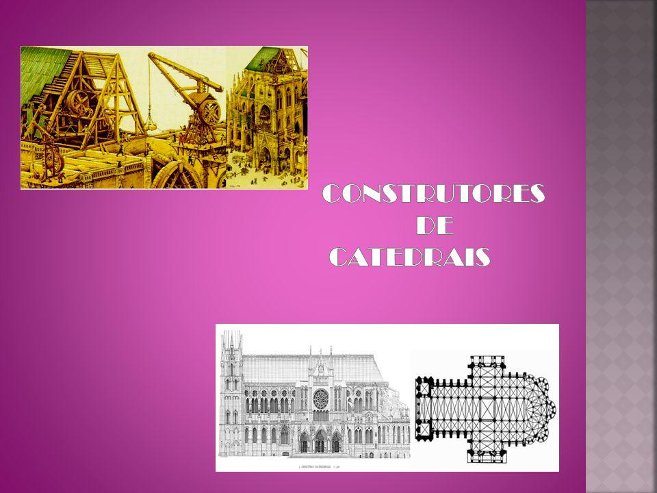 CONSTRUTORES DE CATEDRAIS