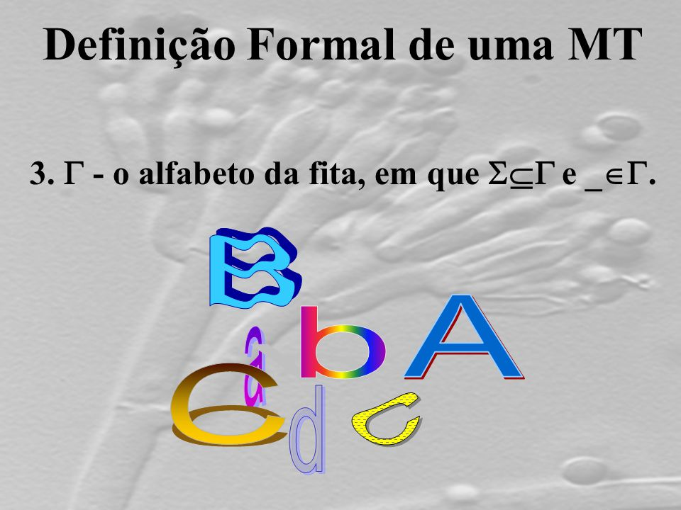 Definição Formal de uma MT