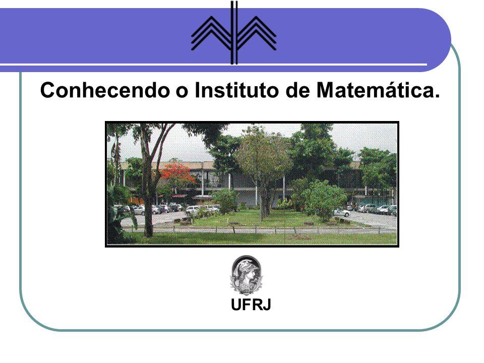 Conhecendo o Instituto de Matemática.