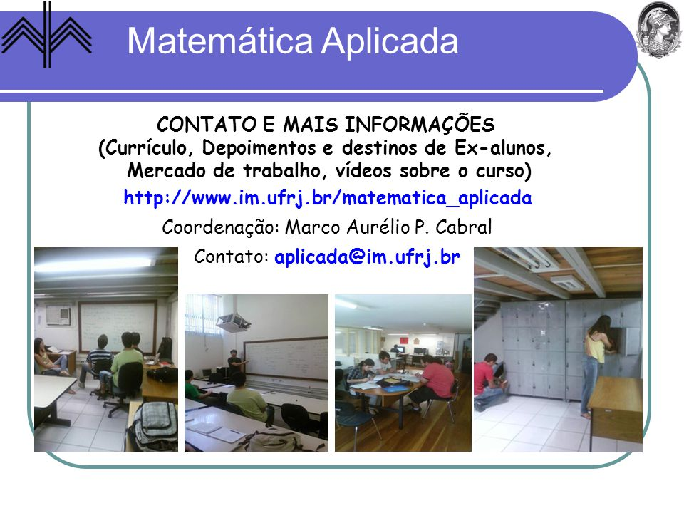Matemática Aplicada CONTATO E MAIS INFORMAÇÕES