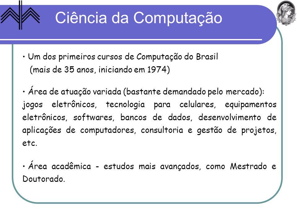 Ciência da Computação Um dos primeiros cursos de Computação do Brasil