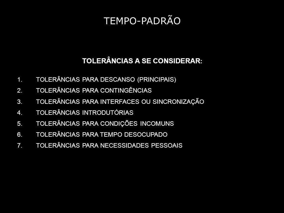 TOLERÂNCIAS A SE CONSIDERAR:
