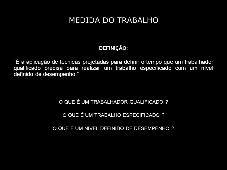 MEDIDA DO TRABALHO DEFINIÇÃO:
