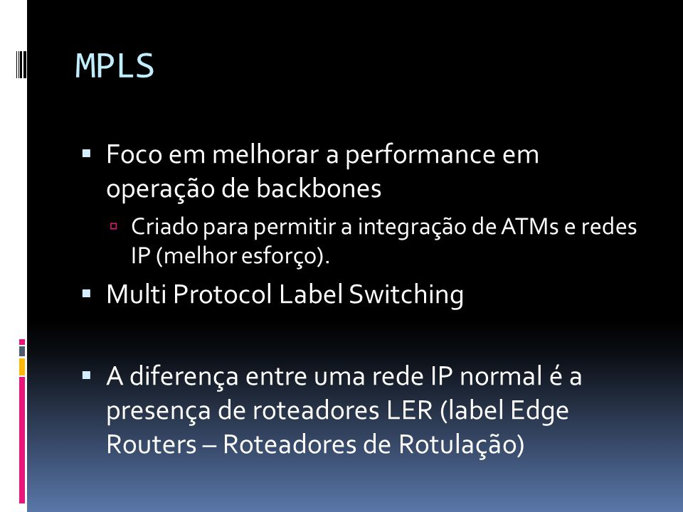 MPLS Foco em melhorar a performance em operação de backbones