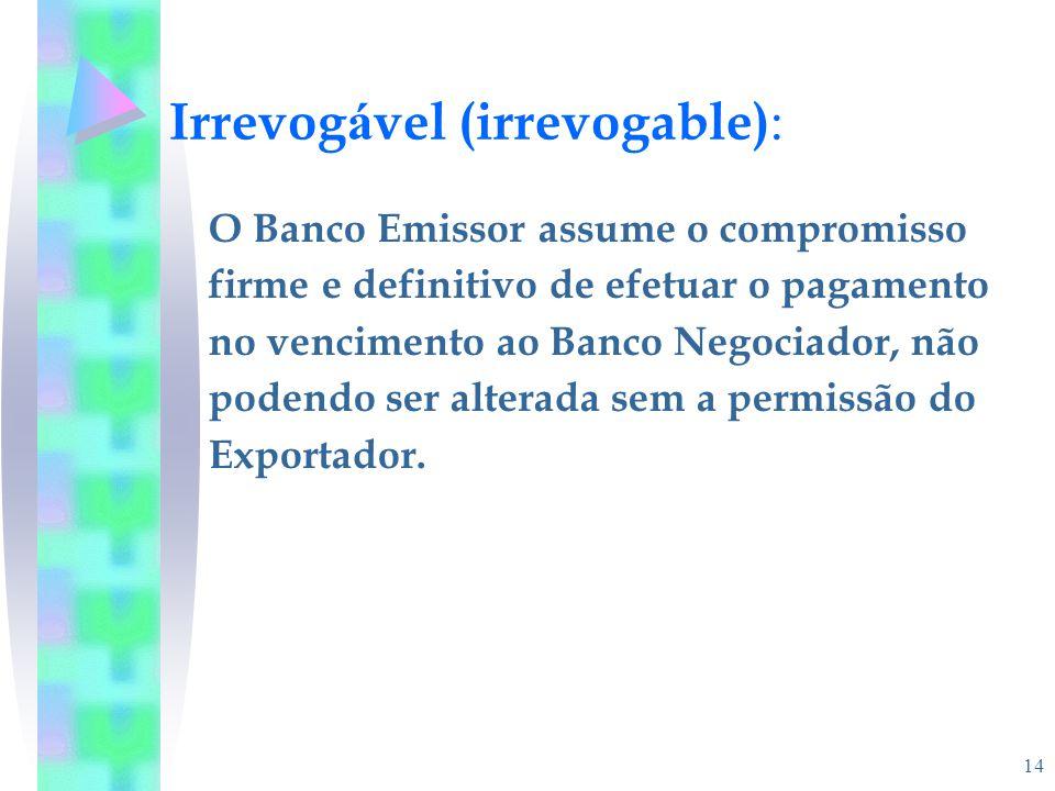 Irrevogável (irrevogable):