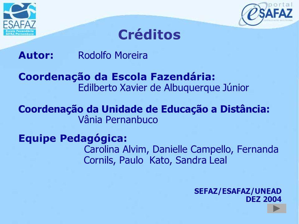 Créditos Autor: Rodolfo Moreira Coordenação da Escola Fazendária: