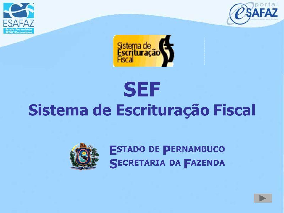 SEF Sistema de Escrituração Fiscal