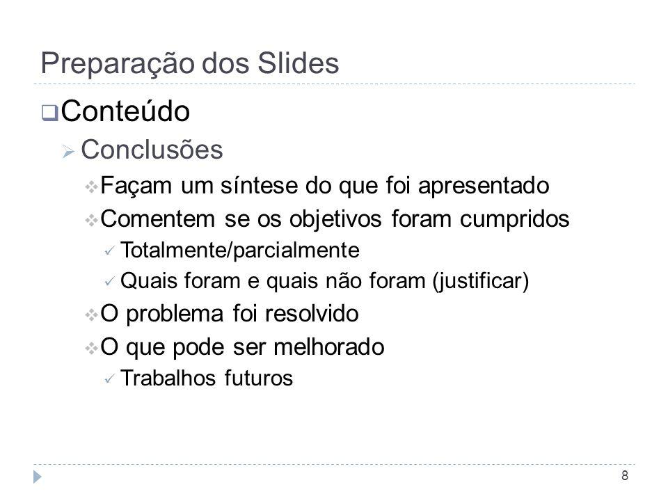 Preparação dos Slides Conteúdo Conclusões